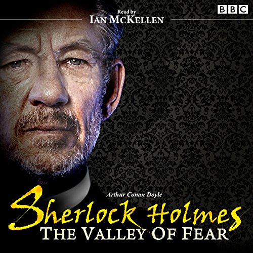 Sherlock Holmes: Valley of Fear                   By:                                                                                                                                 Arthur Conan Doyle                               Narrated by:                                                                                                                                 Ian McKellan                      Length: 2 hrs and 13 mins     127 ratings     Overall 4.5