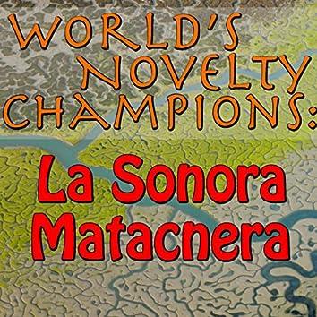 World's Novelty Champions: La Sonora Matacnera
