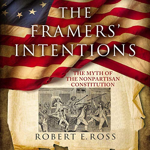 The Framers' Intentions Audiobook By Robert E. Ross cover art