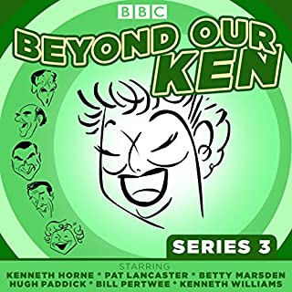 Beyond Our Ken Series 3     The classic BBC radio comedy              By:                                                                                                                                 Eric Merriman                               Narrated by:                                                                                                                                 Hugh Paddick,                                                                                        Kenneth Horne,                                                                                        Kenneth Williams                      Length: 7 hrs     8 ratings     Overall 4.6