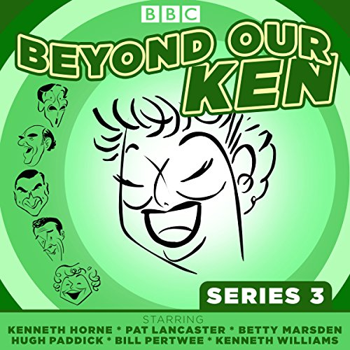 Beyond Our Ken Series 3     The classic BBC radio comedy              By:                                                                                                                                 Eric Merriman                               Narrated by:                                                                                                                                 Hugh Paddick,                                                                                        Kenneth Horne,                                                                                        Kenneth Williams                      Length: 7 hrs     1 rating     Overall 5.0