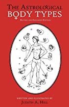 The Astrological Body Types Face, Form and Expression (Revised and Expanded Edition)
