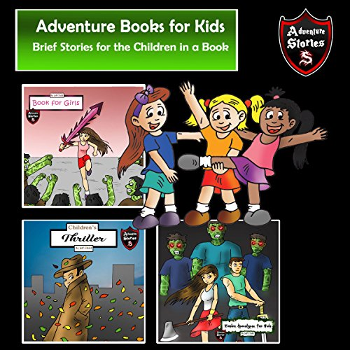 Adventure Books for Kids: Brief Stories for the Children in a Book audiobook cover art