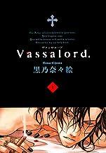 表紙: Vassalord. 1巻 (コミックアヴァルス) | 黒乃奈々絵