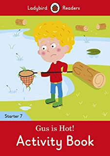 Gus is Hot! Activity Book - Ladybird Readers Starter Level 7