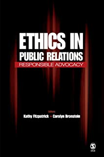 Ethics in Public Relations: Responsible Advocacy
