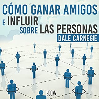 Cómo Ganar Amigos e Influir Sobre las Personas [How to Win Friends and Influence People]                   By:                                                                                                                                 Dale Carnegie                               Narrated by:                                                                                                                                 Juan Antonio Bernal                      Length: 7 hrs and 14 mins     1,219 ratings     Overall 4.8