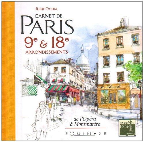 Carnet de Paris 9e et 18e arrondissements : De l'Opéra à Montmartre