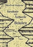 Struktur und Aesthetik bei Boulez: Dritte Sonate, Formant Trope - mit Mallarmé & Joyce