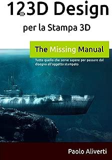 123D Design per la Stampa 3D: Tutto quello che serve sapere per passare dal disegno all'oggetto stampato (Italian Edition)