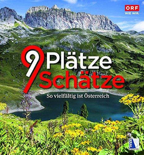 9 Plätze - 9 Schätze: Band 2 - So vielfältig ist Österreich