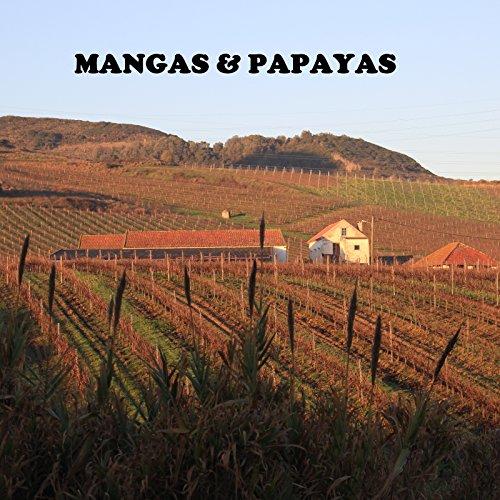 Mangas & Papayas