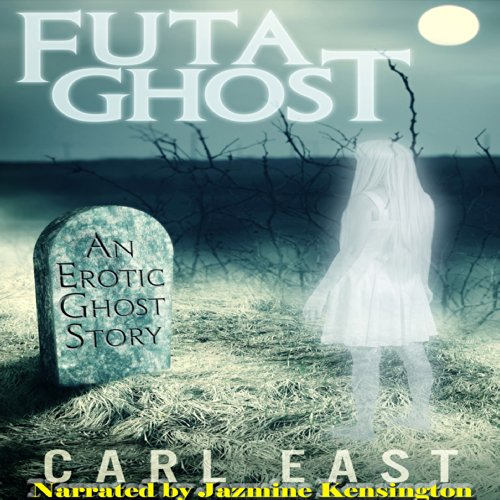 Futa Ghost                   By:                                                                                                                                 Carl East                               Narrated by:                                                                                                                                 Jazmin Kensington                      Length: 30 mins     1 rating     Overall 3.0