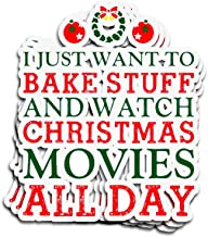 ViralTee 3 PCs Stickers I Just Want to Bake Stuff and Watch Christmas Movies All Day 4 × 3 Inch Die-Cut Decals