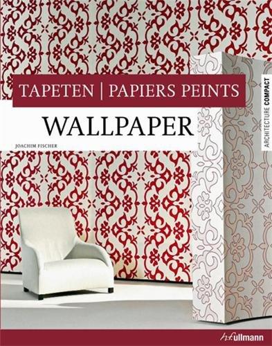 Wallpaper. Tapeten / Papiers Peints. (Architecture Compact)