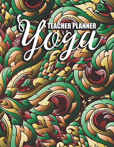 Yoga Teacher Planner: Yoga Training Journal for Yoga Instructors