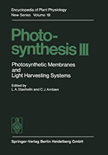 Photosynthesis III: Photosynthetic Membranes and Light Harvesting Systems