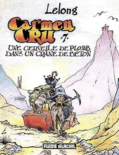 Carmen Cru, tome 7 : Une cervelle de plomb dans un crâne de béton