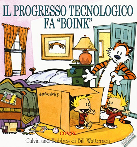 Il progresso tecnologico fa «boink». Calvin & Hobbes