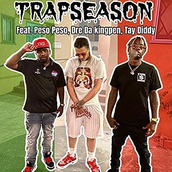 Trapseason (feat. Peso Peso, Dre Da Kingpen & Tay Diddy)
