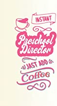 Instant Preschool Director Jast Add Coffee: Graph Paper 4x4 - Composition Notebook - Coffee Style Cover - 6x9 Inches - Mat...