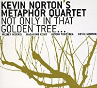 Not Only in That Golden Tree