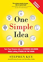 One Simple Idea, Revised and Expanded Edition: Turn Your Dreams into a Licensing Goldmine While Letting Others Do the Work