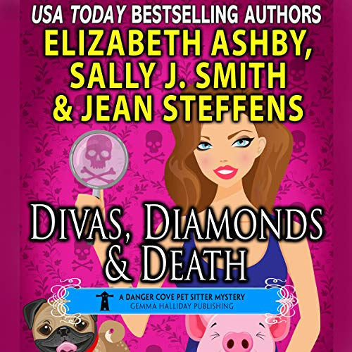 Divas, Diamonds & Death: A Danger Cove Pet Sitter Mystery     Danger Cove Mystery Series, Book 15              By:                                                                                                                                 Sally J. Smith,                                                                                        Jean Steffens,                                                                                        Elizabeth Ashby                               Narrated by:                                                                                                                                 Angie Hickman                      Length: 6 hrs and 6 mins     2 ratings     Overall 5.0