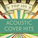 Top 100 Acoustic Cover Hits