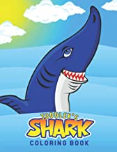 Toddler's Shark Coloring Book: Fun Draw with White Shark, Hammerhead Shark & Other Sharks for Toddler/ Preschooler and Kid...