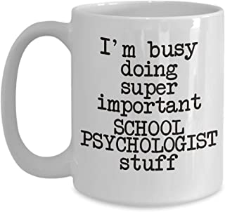 School Psychologist Coffee Mug Gift I'm Busy Doing Important Stuff Funny Sayings Cup Job Related