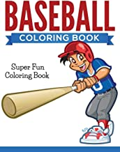 Baseball Coloring Book: Super Fun Coloring Book