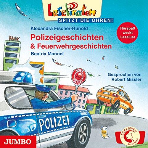 Lesepiraten: Polizeigeschichten & Feuerwehrgeschichten