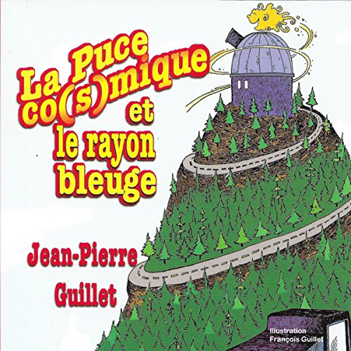 La puce co(s)mique et Le rayon bleuge [The Co(s)mic Flea and the Blue Ray] audiobook cover art