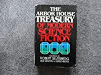 The Arbor House Treasury of Modern Science Fiction 0877952469 Book Cover