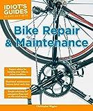 Bike Repair and Maintenance (Idiot's Guides)