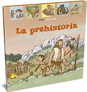 La Prehistoria (LAROUSSE - Infantil / Juvenil - Castellano -