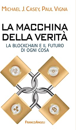 La macchina della verità: La blockchain e il futuro di ogni cosa