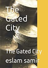 The Gated City: The Gated City