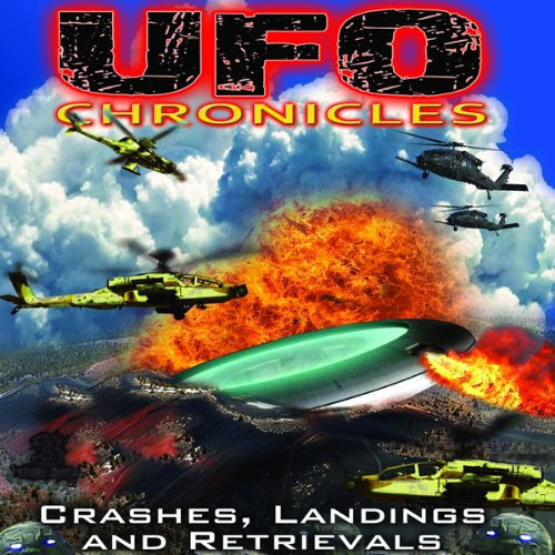 UFO Chronicles: Crashes, Landings and Retrievals audiobook cover art