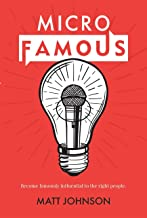 MicroFamous: Become Famously Influential to the Right People (English Edition)