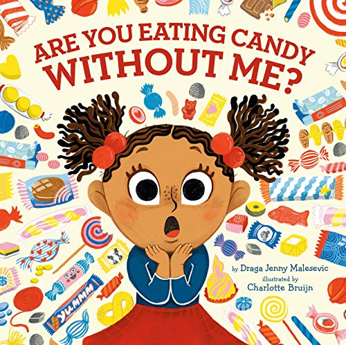 Product Image of the Are You Eating Candy without Me?