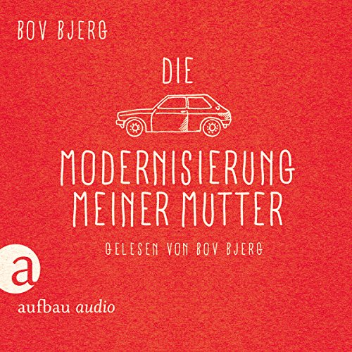 Die Modernisierung meiner Mutter audiobook cover art