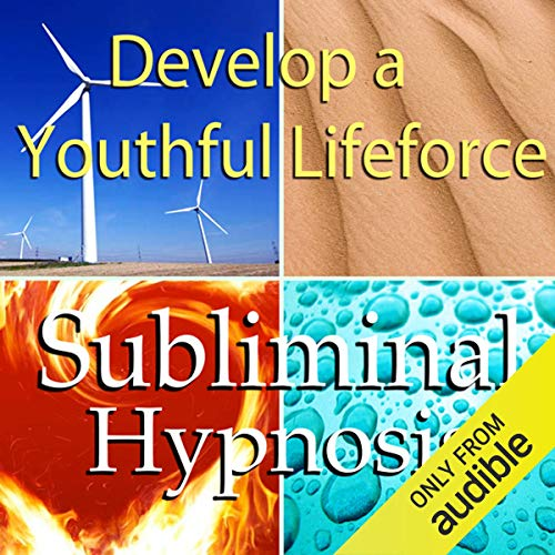 Deveop a Youthful Lifeforce Subliminal Affirmations audiobook cover art