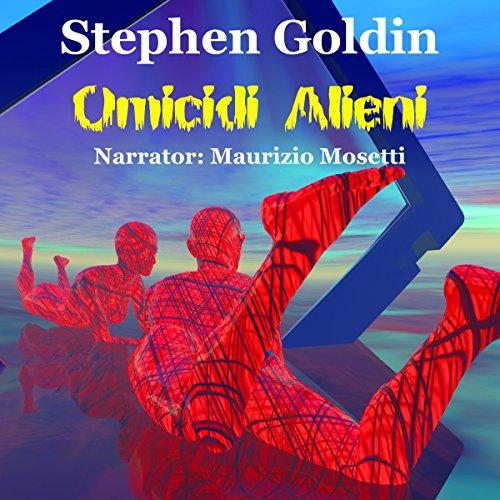 Omicidi Alieni [Alien Murders] audiobook cover art
