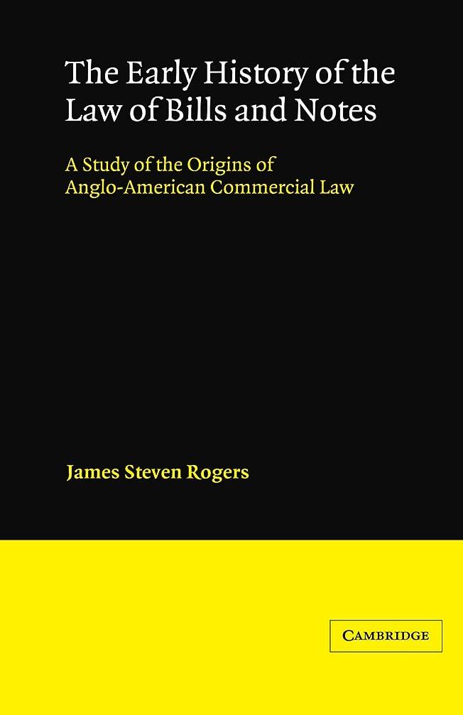 力埋める価値のないThe Early History of the Law of Bills and Notes: A Study of the Origins of Anglo-American Commercial Law (Cambridge Studies in English Legal History)