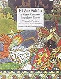 El Zar Saltan y otros cuentos populares rusos (Literatura Reino de Cordelia)