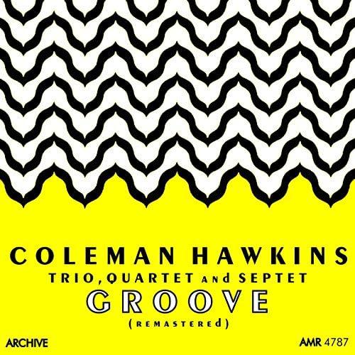 The Coleman Hawkins Trio, Coleman Hawkins Quartet & Coleman Hawkins Septet