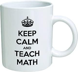 Funny Mug - Keep Calm and Teach Math - 11 OZ Coffee Mugs - Inspirational gifts and sarcasm - By A Mug To Keep TM