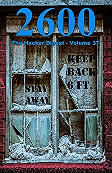 [2600 Magazine]の2600: The Hacker Digest - Volume 37 (English Edition)
